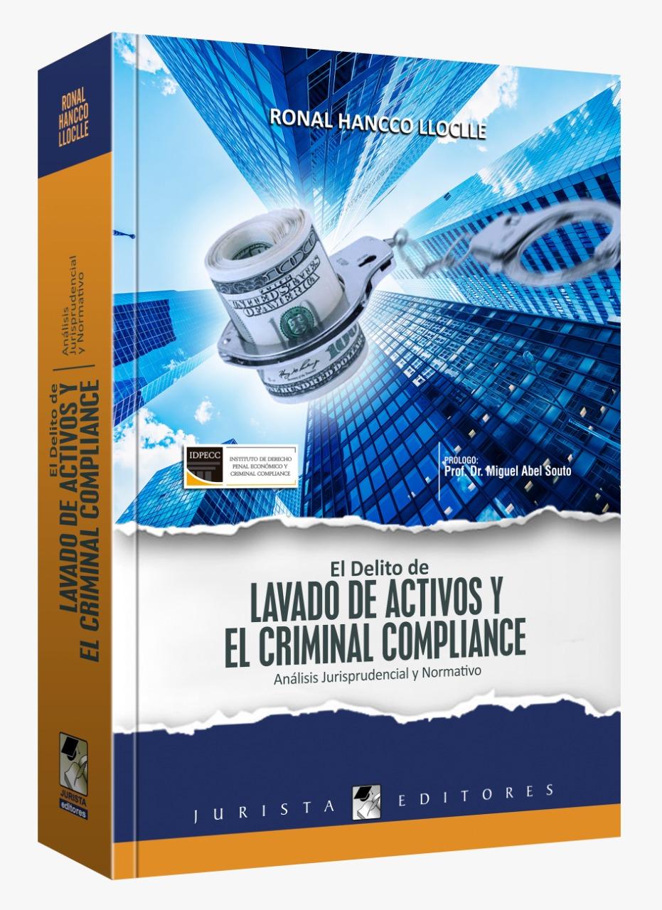 El Delito de Lavado de Activos y El Criminal Compliance